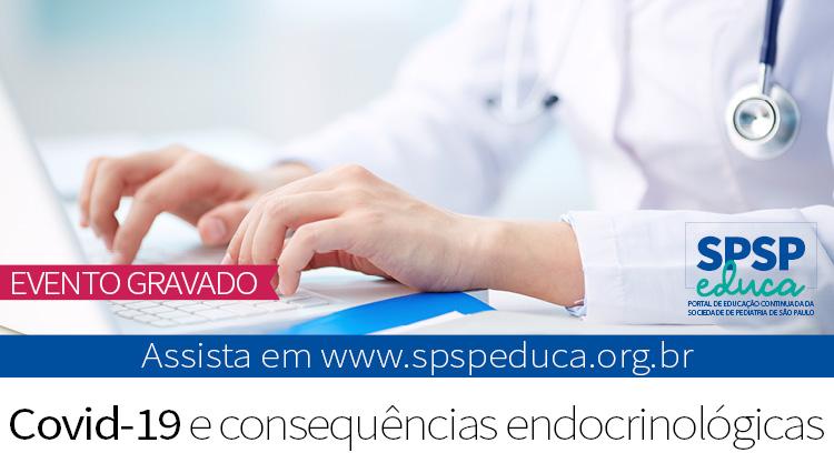 Encontro com Especialista – COVID-19 e consequências endocrinológicas (Zoom)