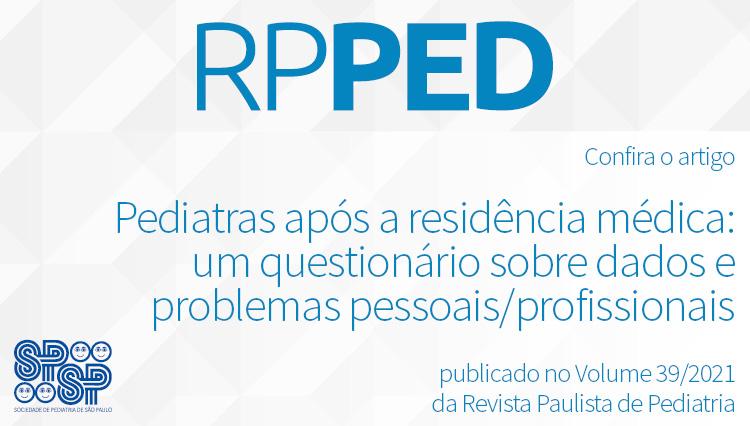 RPPed: Pediatras após a residência médica: um questionário sobre dados e problemas pessoais/profissionais