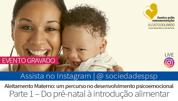 Live no Instagram da SPSP aborda aleitamento materno e desenvolvimento psicoemocional