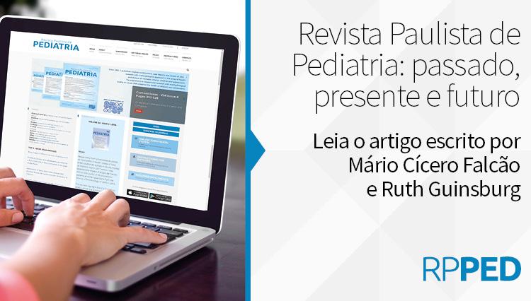 Revista Paulista de Pediatria: passado, presente e futuro