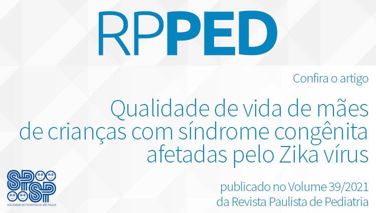 RPPed: Qualidade de vida de mães de crianças com síndrome congênita afetadas pelo Zika vírus