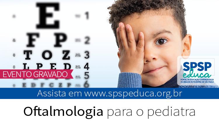 Oftalmologia para o pediatra foi tema de encontro virtual