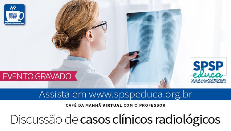 Café Virtual com o Professor aborda casos clínicos radiológicos