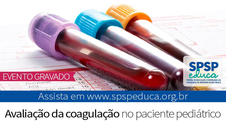 Encontro com o Especialista aborda coagulação em Pediatria